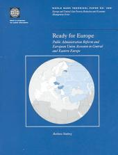 Ready for Europe: Public Administration Reform and European Union Accession in Central and Eastern Europe