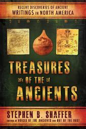 Treasures of the Ancients: Recent Discoveries of Ancient Writings in North America