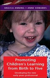 Promoting Children S Learning From Birth To Five Book PDF