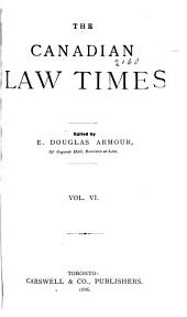 The Canadian Law Times: Volume 6