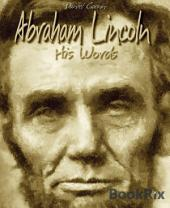 Abraham Lincoln: His Words