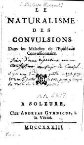 Le naturalisme des convulsions dans maladies de l'epidémie convulsionnaire: Volume1