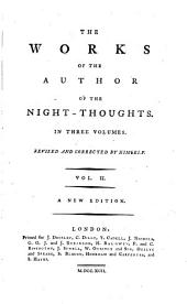 The Works Of The Author Of The Night-Thoughts: In Three Volumes, Volume 2