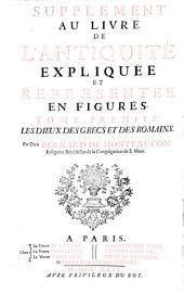 L' antiquité expliquée et représentée en figures: Supplement ... 1 ; Les dieux des Grecs et des Romains, Volume6