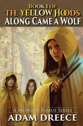 Along Came a Wolf (The Yellow Hoods #1): An Emergent Steampunk & Fairy Tale Infused Series