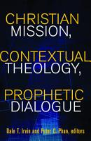 Christian Mission  Contextual Theology  Prophetic Dialogue PDF