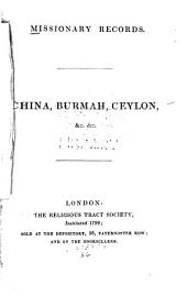 Missionary Records: China, Burmah, Ceylon, &c., &c