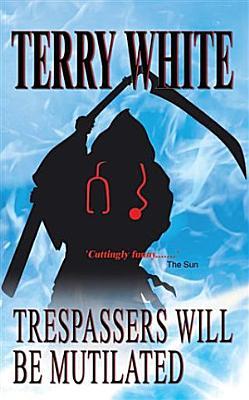 Trespassers Will Be Mutilated