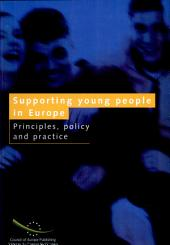 Supporting Young People in Europe: Principles, Policy and Practice : the Council of Europe International Reviews of National Youth Policy 1997-2001 - a Synthesis Report, Volume 1