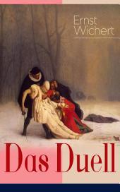 """Das Duell (Vollständige Ausgabe): Die Geschichte einer Freundschaft des Autors von """"Heinrich von Plauen"""" und """"Der Bürgermeister von Thorn"""""""