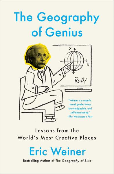 Download The Geography of Genius Book