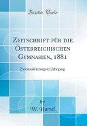 Zeitschrift f  r die   sterreichischen Gymnasien  1881 PDF