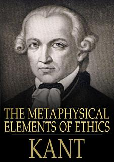 The Metaphysical Elements of Ethics Book