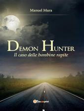 Demon Hunter. Il caso delle bambine rapite: Il caso delle bambine rapite