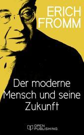 Der moderne Mensch und seine Zukunft: Modern Man and the Future