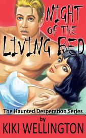 Night of the Living Bed (The Haunted Desperation Series #4)