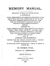 Memory Manual: Explaining, in Short and Simple Lessons, a System of ... Developing the Memory ... with an Appendix ...