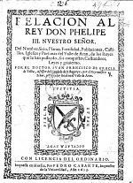 Relacion al Rey Don Phelipe III. ... del nombre, sitio, planta, fertilidad, poblaciones, castillos, iglesias y personas del valle de Aran, de los Reyes que le han posseydo, sus conquistas, costumbres, leyes y govierno