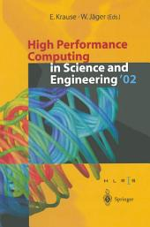 High Performance Computing in Science and Engineering '02: Transactions of the High Performance Computing Center Stuttgart (HLRS) 2002