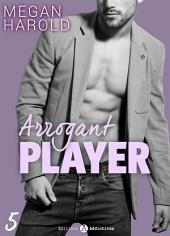 Arrogant Player - 5