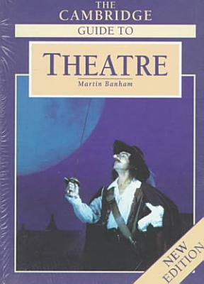 The Cambridge Guide to Theatre PDF
