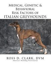 Medical, Genetic & Behavioral Risk Factors of Italian Greyhounds
