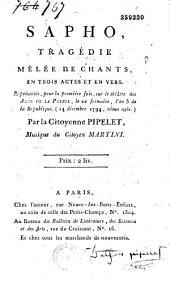 Sapho. Tragédie mêlée de chants en trois actes et en vers, représentée pour la première fois sur le théâtre des Amis de la patrie, le...14 décembre 1794... par la citoyenne Pipelet [princesse de Salm-Reifferscheid-Dyck], Musique du citoyen Martini ...