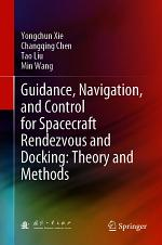 Guidance, Navigation, and Control for Spacecraft Rendezvous and Docking: Theory and Methods
