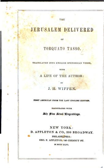 The Jerusalem Delivered of Torquato Tasso  Translated     by J  H  Wiffen  Third edition PDF