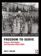 Freedom to Serve: Truman, Civil Rights, and Executive Order 9981