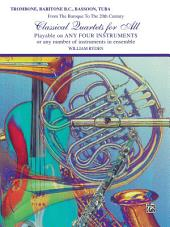 Classical Quartets for All: For Trombone, Baritone B.C., Bassoon or Tuba from the Baroque to the 20th Century
