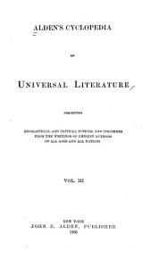 Alden s Cyclopedia of Universal Literature  Presenting Biographical and Critical Notices  and Specimens from the Writings of Eminent Authors of All Ages and All Nations     PDF
