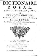 Dictionaire royal, françois-anglois, et anglois-françois, tiré des meilleurs auteurs qui ont écrit dans ces deux langues: Volume2