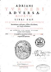 Adriani Turnebi Adversariorum libri xxx