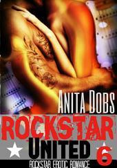 Rockstar United (Rockstar Erotic Romance #6): The Rockstar and the Virgin