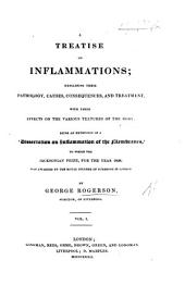 "A Treatise on Inflammations ... being an extension of a ""Dissertation on Inflammation of the Membranes"" to which the Jacksonian Prize for ... 1828, was awarded, etc: Volume 1"