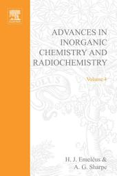 Advances in Inorganic Chemistry and Radiochemistry: Volume 4