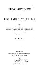Prose specimens for translation into German, with copious vocabularies and explanations, by H. Apel