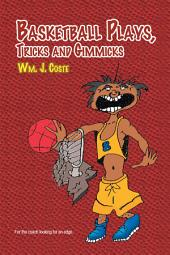 Basketball Plays, Tricks and Gimmicks