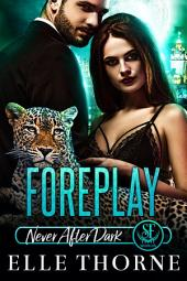 Foreplay: Shifters Forever Worlds