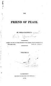 The Friend of Peace; by Philo Pacificus [pseud.̈: Volume 2