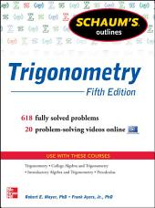 Schaum's Outline of Trigonometry, 5th Edition: 618 Solved Problems + 20 Videos, Edition 5