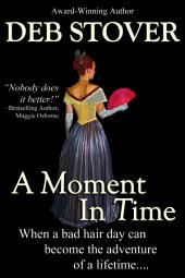 A Moment In Time: A Time-Travel Western Romance