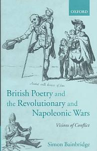 British Poetry and the Revolutionary and Napoleonic Wars PDF