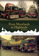 From Moorlands to Highlands: A History of Harris & Miners and Brian Harris Transport