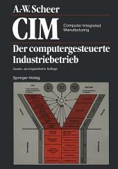 CIM Computer Integrated Manufacturing: Der computergesteuerte Industriebetrieb, Ausgabe 2