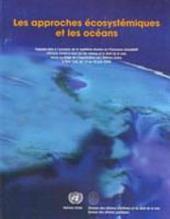 Les approches ecosystémiques et les océans: Exposés faits à l'occasion de la septiéme réunion du Processus consultatif officieux ouvert à tous sur les océans et le droit de la mer, tenue au Siége de l'Organisation des Nations Unies, à New York, du 12 au 16 Juin 2006 Septième réunion Siège des Nations Unies New York