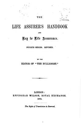 The Life Assurer s Handbook  and Key to Life Assurance PDF