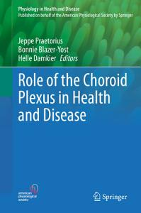 Role of the Choroid Plexus in Health and Disease