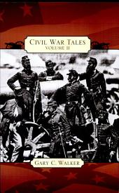 Civil War Tales: Volume II